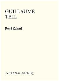 René Zahnd - Guillaume Tell.