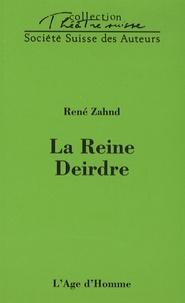 René Zahnd - La Reine Deirdre.