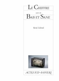 René Zahnd - Le chiffre - Suivi de Bab et Sane.