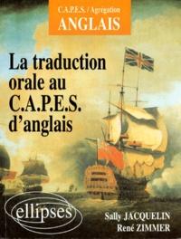 René Zimmer et Sally Jacquelin - La traduction orale au CAPES d'anglais.