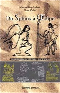 René Zuber et Gérard Gay-Barbier - Du Sphinx à Oedipe - Deux voix et d'autres échos à l'appui.