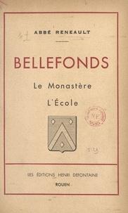 Reneault et  Collectif - Bellefonds, le monastère, l'école.