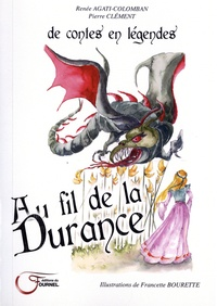 Renée Agati-Colomban - Au fil de la Durance.