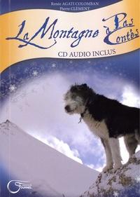 Renée Agati-Colomban et Pierre Clément - La montagne à pas contés. 1 CD audio