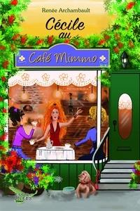 Renée Archambault - Cécile au Café Mimmo.