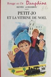 Renée Aurembou et  Bertrand - Petit-Jo et la vitrine de Noël.