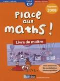 Renée Bosc et Josiane Hélayel - Place aux maths ! CP - Livre du maître, programmes 2008.