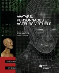Renée Bourassa et Louise Poissant - Avatars, personnages et acteurs virtuels.