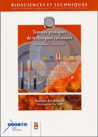 Renée Bousquet et Anne Laurent - Travaux pratiques de techniques culinaires.