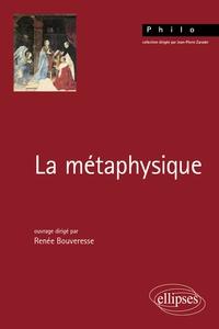 Renée Bouveresse - La métaphysique.