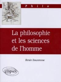 Renée Bouveresse - La philosophie et les sciences de l'homme.