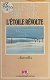 Renée Brock - L'Étoile révolte - Nouvelles inédites.