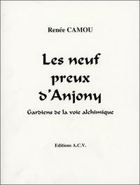 Renée Camou - Les neuf preux d'Anjony - Gardiens de la voie alchimique.