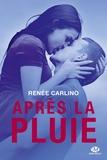 Renée Carlino - Après la pluie.