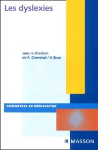 Renée Cheminal et Vincent Brun - Les dyslexies.
