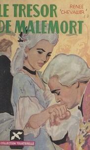 Renée Chevallier - Le trésor de Malemort.
