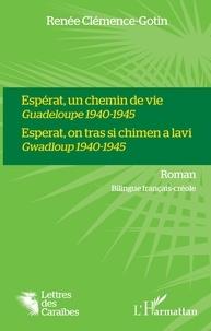 Renée Clemence-Gotin - Espérat, un chemin de vie Guadeloupe 1940-1945.