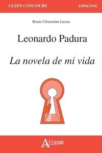 Renée Clémentine Lucien - Leonardo Padura - La novela de mi vida.