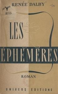 Renée Dalby - Les éphémères - Difficile adaptation des derniers romantiques à la vie moderne.