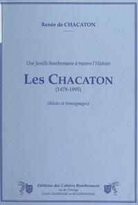 Renée de Chacaton - Une famille bourbonnaise à travers l'Histoire : les Chacaton (1478-1995).