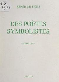 Renée de Thiès et Jacques Mercklein - Des poètes symbolistes - Entretiens.