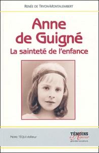 Renée de Tryon-Montalembert - Anne de Guigné - La sainteté de l'enfance.