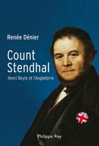 Renée Dénier - Count Stendhal - Henri Beyle et l'Angleterre.