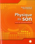 Renée Desautels et Pierre Desautels - Physique du son pour les audioprothésistes.