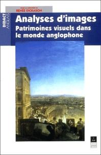 Renée Dickason et  Collectif - Analyses d'images - Patrimoines visuels dans le monde anglophone.