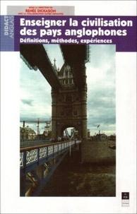 Renée Dickason - Enseigner la civilisation des pays anglophones - Définitions, méthodes, expériences.
