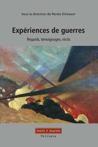 Renée Dickason - Expériences de guerres - Regards, témoignages, récits.