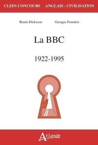 Renée Dickason et Georges Fournier - La BBC - 1922-1995.
