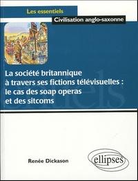 Renée Dickason - La société britannique à travers ses fictions télévisuellles : le cas des soap operas et des sitcoms.
