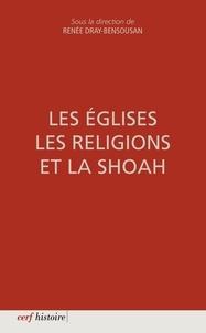 Renée Dray-Bensousan - Les Églises, les religions et la Shoah.