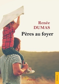 Renée Dumas - Pères au foyer.