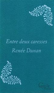 Renée Dunan - Cercle Poche n°167 Entre deux caresses.