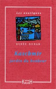 Renée Dunan - Kaschmir, jardin du bonheur.