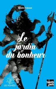 Renée Dunan - Le jardin du bonheur.