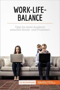 Renée Francis et  Sarah Mareike Lobeck - Work-Life-Balance - Tipps für einen Ausgleich zwischen Berufs- und Privatleben.