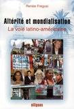 Renée Fregosi - Altérité et mondialisation - La voie latino-américaine.
