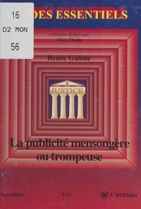 Renée Galène - La publicité mensongère ou trompeuse.