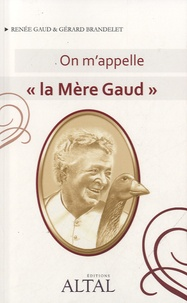 "Renée Gaud - On m'appelle ""la Mère Gaud""."