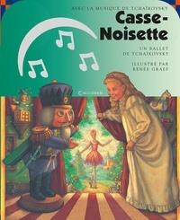 Renée Graef et Janet Schulman - Casse-Noisette. 1 CD audio