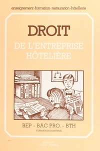 Renée Graglia - Droit de l'entreprise hôtelière BEP-Bac Pro-BTH - Formation continue.