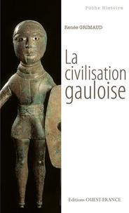 Renée Grimaud - La civilisation gauloise.