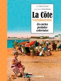Renée Grimaud et Daniel Bénard - La Côte vendéenne en cartes postales colorisées.