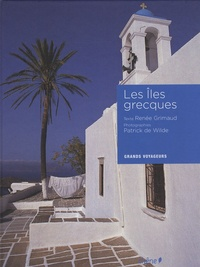 Renée Grimaud et Patrick de Wilde - Les îles grecques.