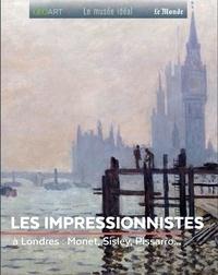 Les Impressionnistes- A Londres : Monet, Sisley, Pissarro - Renée Grimaud |