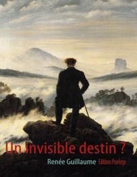 Renée Guillaume - Un invisible destin ?.