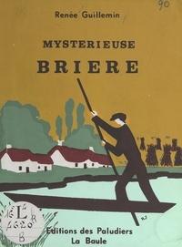 Renée Guillemin et J. Oswaldt - Mystérieuse Brière.